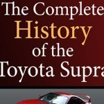 Complete History of the Toyota Supra Book Now Available