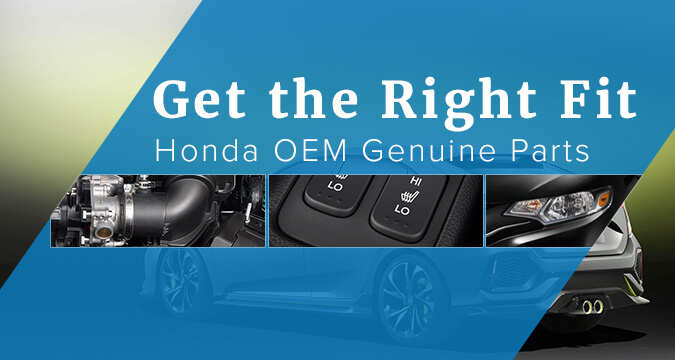 Get the Right Fit - Honda OEM Genuine Parts