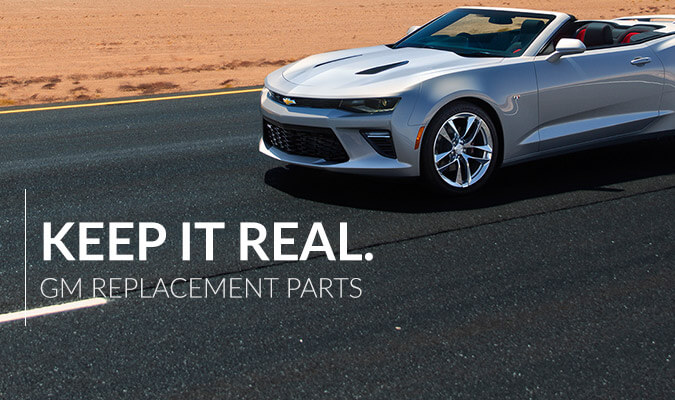 Keep it real. Gm Replacement parts.