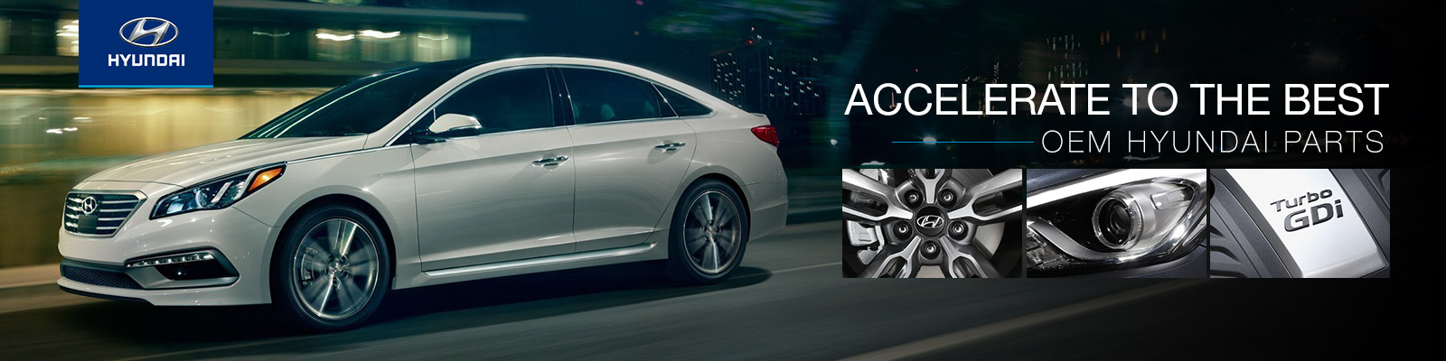 Accelerate to the best - OEM Hyundai Parts
