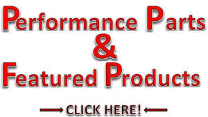 Performance Parts & Featured Products