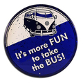 More Fun to Take the Bus Sign